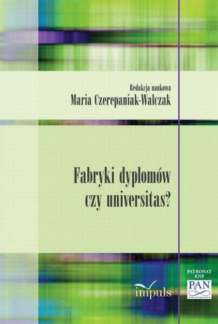 Fabryki dyplomów czy universitas?