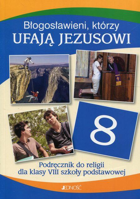 Błogosławieni którzy ufają Jezusowi Religia 8 Podręcznik