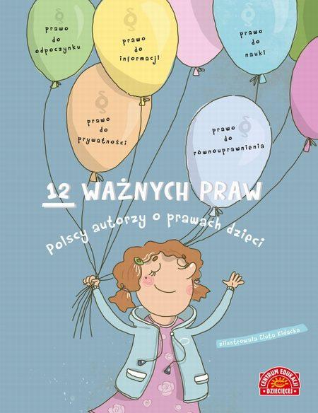 12 ważnych praw Polscy autorzy o prawach dzieci
