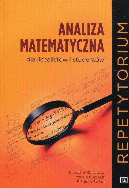 Analiza matematyczna dla licealistów i studentów Repetytorium