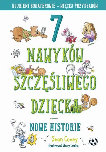 7 nawyków szczęśliwego dziecka Nowe historie