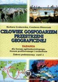 Geografia (SOP). Człowiek gospodarzem przestrzeni geograficznej. Część 2. Zadania. Zakres podstawowy