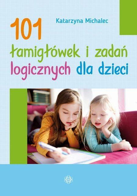 101 łamigłówek i zadań logicznych dla dzieci