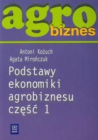 Agrobiznes Podstawy ekonomiki agrobiznesu Część 1 Podręcznik