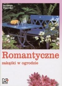 Romantyczne zakątki w ogrodzie