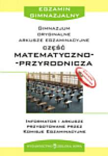 Arkusze egzaminacyjne do gimnazjum część matematyczno-przyrodnicza