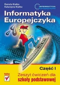 Informatyka Europejczyka. Zeszyt ćwiczeń dla szkoły podstawowej. Część I