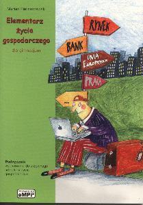 Elementarz życia gospodarczego dla gimnazjum. Podręcznik +CD
