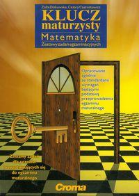 Klucz maturzysty. Matematyka Zestaw zadań egzaminacyjnych