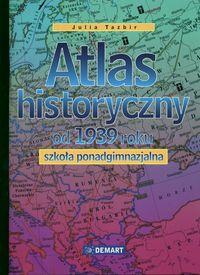 Atlas historyczny od 1939 r. Szkoła ponadgimnazjalna