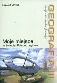Geografia 3 Zeszyt ćwiczeń Moje miejsce w świecie Polsce regionie