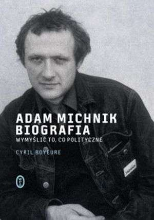 Adam Michnik Biografia - Cyril Bouyeure