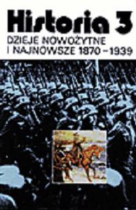 Dzieje nowożytne i najnowsze 1870-1939