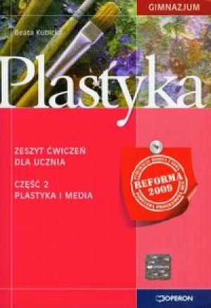 Plastyka 1 Zeszyt ćwiczeń Cz. 2- Plastyka i media