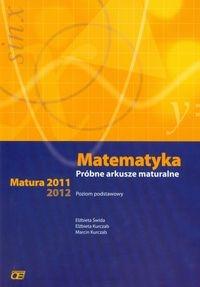Matematyka Próbne arkusze maturalne poziom podstawowy Matura 2011-2012