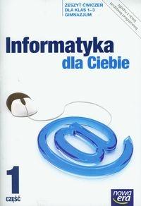 Informatyka dla Ciebie 1-3 Zeszyt ćwiczeń Część 1