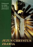 Jezus chrystus zbawia kl.2 gim-podręcznik