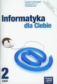 Informatyka dla Ciebie 1-3 Zeszyt ćwiczeń Część 2