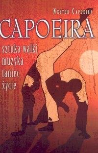 Capoeira sztuka walki, muzyka, taniec, życie
