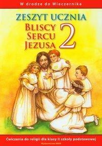 Bliscy sercu Jezusa 2 Zeszyt ucznia W drodze do Wieczernika
