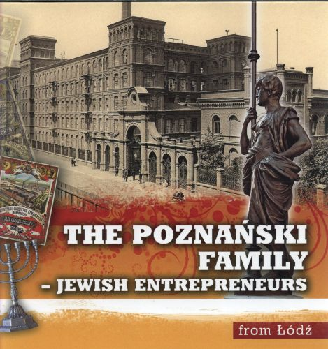 The Poznański Family - Jewish Entrepreneurs from Łódź
