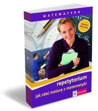 Matematyka Jak zdać maturę z matematyki repetytorium z płytą CD
