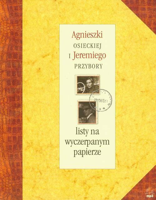 Listy na wyczerpanym papierze Agnieszki Osieckiej i Jeremiego Przybory + CD mp3