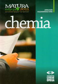 Chemia Matura 2011 Arkusze egzaminacyjne