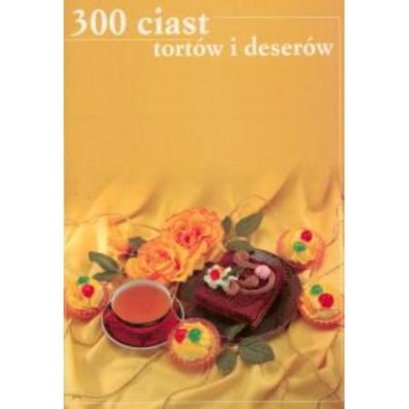 300 ciast i deserów