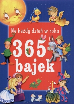 365 bajek na każdy dzień w roku
