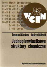 Jednopierwiastkowe struktury chemiczne - Gontarz Zygmunt, Górski Andrzej