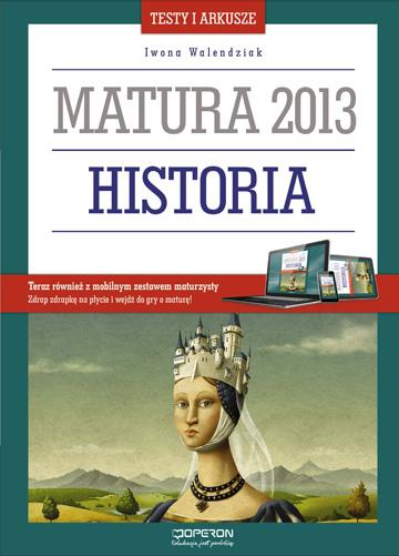 Matura 2013 Historia. Testy i arkusze