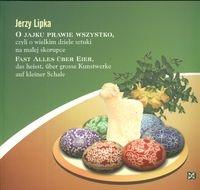 O jajku prawie wszystko czyli o wielkim dziele sztuki na małej skorupce