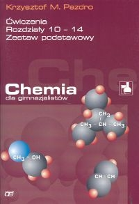 Chemia dla gimnazjalistów Ćwiczenia rozdziały 10 - 14