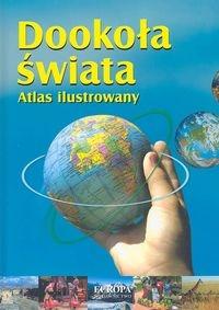 Dookoła świata. Atlas ilustrowany