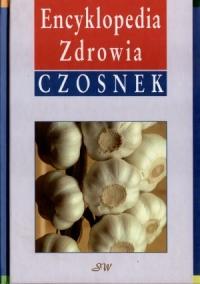 Czosnek Encyklopedia zdrowia