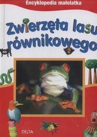Encyklopedia małolatka Zwierzeta lasu równikowego