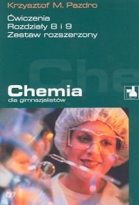 Chemia dla gimnazjalistów Ćwiczenia rozdziały 8 i 9