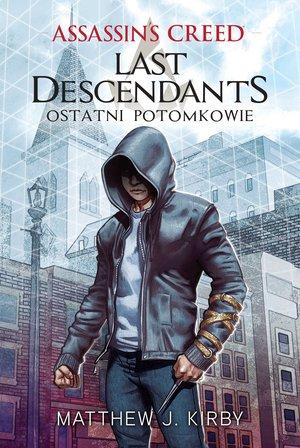 Assassin`s Creed: Last Descendants ? Ostatni potomkowie