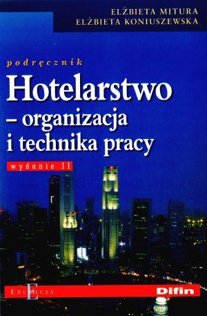 Hotelarstwo Organizacja i technika pracy Podręcznik